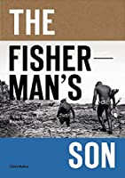 The Fisherman's Son: The Spirit of Ramon Navarro by Chris Malloy(2015-06-23)