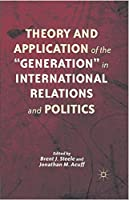 "Theory and Application of the ""Generation"" in International Relations and Politics"