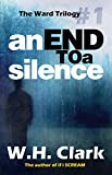 An End to a Silence (The Ward Trilogy Book 1) (English Edition)