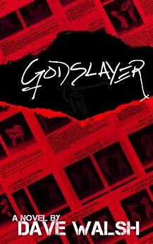 The Godslayer by [Walsh, Dave]
