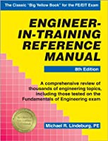 Engineer-In-Training Reference Manual (Engineering Reference Manual Series)