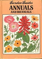 Garden Guides: Annuals and Biennials v. 1