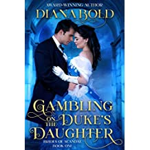 Gambling on the Duke's Daughter (Brides of Scandal Book 1)