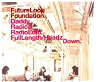 Future Loop Fondation - Daddy Radical - [CDS] by Future Loop Fondation (1998-05-03)