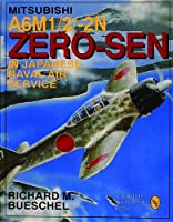 Mitsubishi A6m 1/2/-2N Zero-Sen in Japanese Naval Air Service (Schiffer Military/Aviation History)