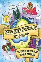Bienvenido A Birmania Diario De Viaje Para Niños: 6x9 Diario de viaje para niños I Libreta para completar y colorear I Regalo perfecto para niños para tus vacaciones en Birmania