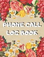 Phone Call Log Book: Telephone Log Book | Telephone Message Tracker | 100 Pages To Record Messages | 8.5 x 11 inches Journal Book | Call History | Phone Message Log | Telephone Message Book | Note | Journal