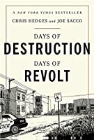Days of Destruction, Days of Revolt by Chris Hedges Joe Sacco(2014-04-08)