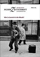 Wie (a-)sozial ist die Musik?: Oesterreichische Musikzeitschrift 02/2015