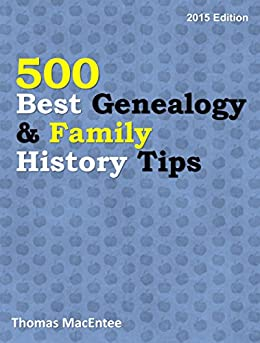 500 Best Genealogy & Family History Tips (2015 Edition) by [MacEntee, Thomas]