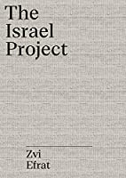 The Object of Zionism: The Architecture of Israel