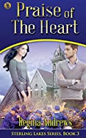 Praise of the Heart (Sterling Lakes Series)
