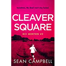 Cleaver Square: Sometimes the dead won't stay buried. (A DCI Morton Crime Novel Book 2)