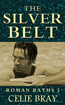 [Bray, Celie]のThe Silver Belt (The Roman Baths Book 2) (English Edition)
