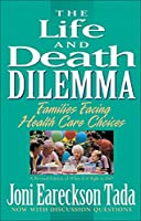 The Life and Death Dilemma: Families Facing Health Care Choices