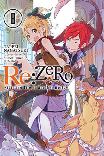 Re:ZERO -Starting Life in Another World-, Vol. 8 (light novel)