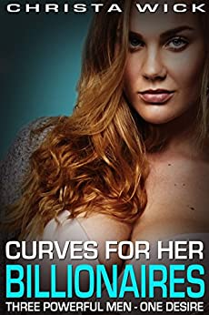 Curves for Her Billionaires by [Wick, Christa]