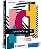 Adobe InDesign: Der praktische Einstieg in die Gestaltung mit der Creative Cloud