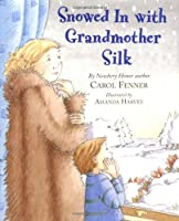 Snowed in with Grandmother Silk (BCCB BLUE RIBBON FICTION BOOKS (AWARDS))