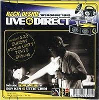 "ROCK DESIRE ""LIVE RECORDING""SERIES LIVE & DIRECT on:2007 4.29 SUNDAY at:club UNITY TOKYO Shibuya"