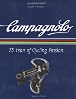 Campagnolo: 75 Years of Cycling Passion