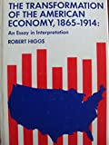 Transformation of the American Economy, 1865-1914: An Essay in Interpretation (American Economic History)