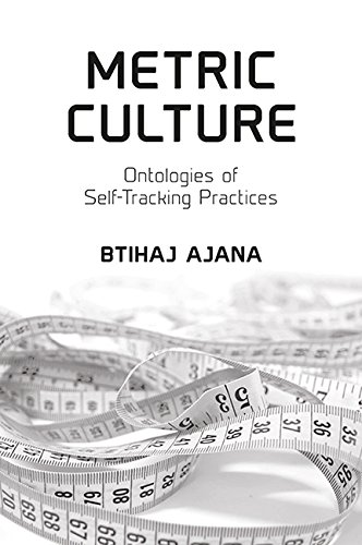 Metric Culture: Ontologies of Self-Tracking Practices