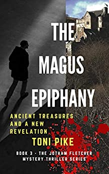 The Magus Epiphany: Ancient treasures and a new revelation (The Jotham Fletcher Mystery Thriller Series Book 3) by [Pike, Toni]
