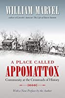 A Place Called Appomattox: Community at the Crossroads of History (Civil War America)