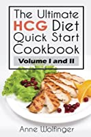 The Ultimate HCG Diet Quick Start Cookbook Collection: Volumes I and II [並行輸入品]
