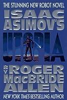 Isaac Asimov's Caliban 3: Utopia (Caliban Series , Vol 3)