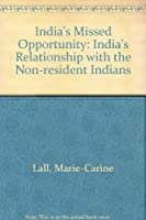 India's Missed Opportunity: India's Relationship With the Non-Resident Indians