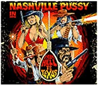 From Hell To Texas by Nashville Pussy (2009-03-03)