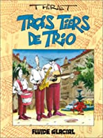 Trois Tiers De Trio T.1