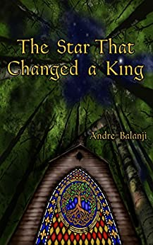 The Star That Changed a King by [Balanji, Andre]