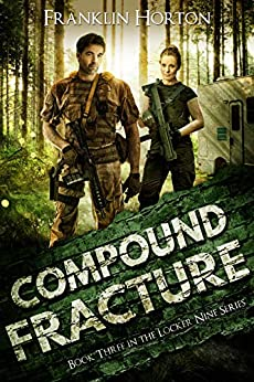 Compound Fracture: Book Three in The Locker Nine Series by [Horton, Franklin]