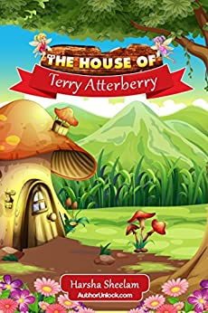 The House of Terry Atterberry by [Sheelam, Harsha]