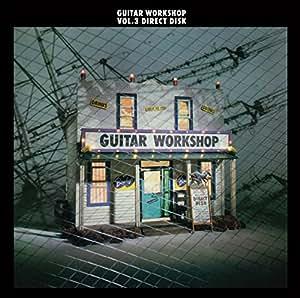 GUITAR WORK SHOP Vol.3