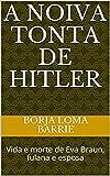 A Noiva Tonta de Hitler (Portuguese Edition)