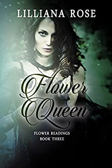 Flower Queen (Flower Readings Book 3) by [Rose, Lilliana]