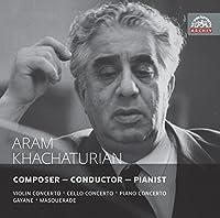 ハチャトゥリヤン: ヴァイオリン協奏曲ニ短調 他 (Aram Khachaturian : Composer - Conductor - Pianist / Violin Concerto ' Cello Concerto ' Piano Concerto ' Gayane ' Masquerade) (2CD) [輸入盤]
