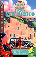 The Wpa Guide to 1930's New Mexico