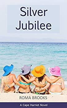 Silver Jubilee: A Cape Harriet Novel by [Brooks, Roma]