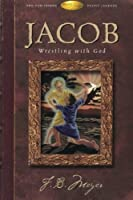 Jacob: Wrestling With God (Pulpit Legends Collection)