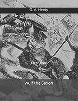 Wulf the Saxon: Large Print