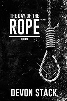 The Day of the Rope: Book One (The Days of the Rope 1) by [Stack, Devon]