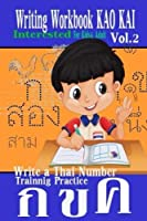 Writing Workbook KAO KAI: Write a Thai Number Practice Kids & Adult Experience Approach Fast Trainnig Kao Kai Printing Add New Leaning Interested Vol.2 [並行輸入品]