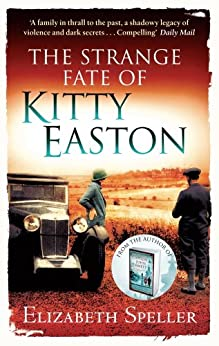 The Strange Fate Of Kitty Easton by [Speller, Elizabeth]