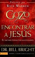 El Gozo de Encontrar a Jesus: El Saciaro Todas Tus Necesidades/ He Will Meet Your Every Need (Gozo De Conocer a Dios)