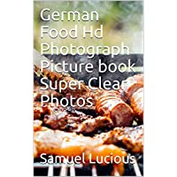 German Food Hd Photograph Picture book Super Clear Photos (English Edition)